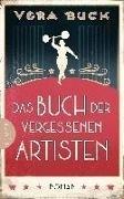 Bild von Buck, Vera: Das Buch der vergessenen Artisten