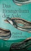 Bild von Svensson, Patrik : Das Evangelium der Aale