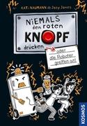 Bild von Naumann, Kati : Niemals den roten Knopf drücken, 2, oder die Roboter greifen an