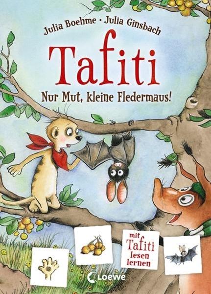Bild von Boehme, Julia : Tafiti - Nur Mut, kleine Fledermaus!