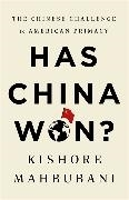 Bild von Mahbubani, Kishore: Has China Won?