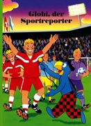 Bild von Strebel, Guido : Globi, der Sportreporter