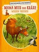 Bild von Wieslander, Jujja : Mama Muh und Krähe werden Freunde