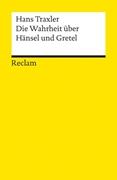Bild von Traxler, Hans : Die Wahrheit über Hänsel und Gretel