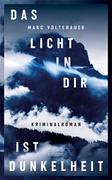 Bild von Voltenauer, Marc : Das Licht in dir ist Dunkelheit