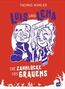 Bild von Winkler, Thomas : Luis und Lena - Die Zahnlücke des Grauens