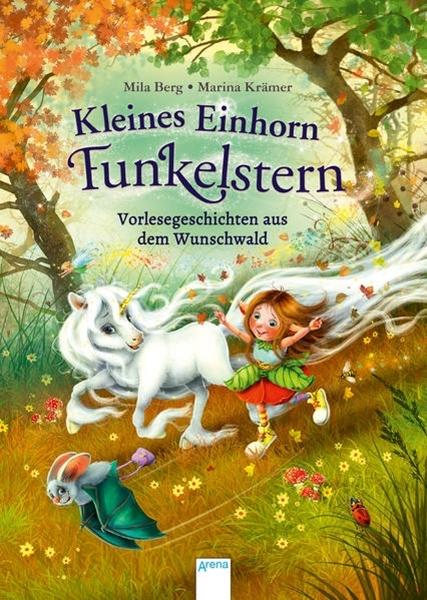 Bild von Berg, Mila : Kleines Einhorn Funkelstern. Vorlesegeschichten aus dem Wunschwald