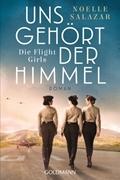 Bild von Salazar, Noelle : Uns gehört der Himmel. Die Flight Girls