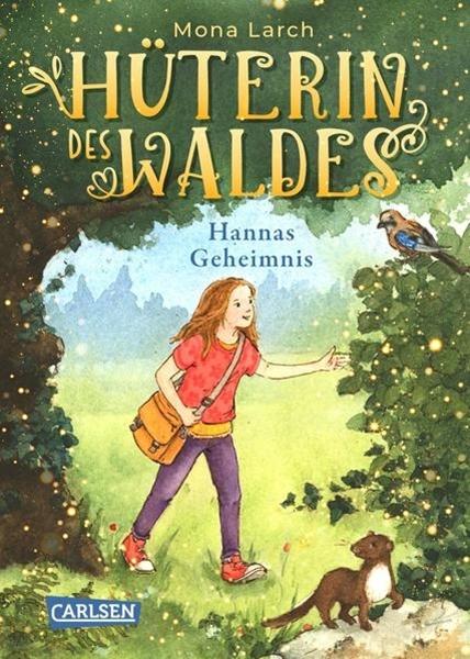 Bild von Larch, Mona : Hüterin des Waldes 1: Hannas Geheimnis