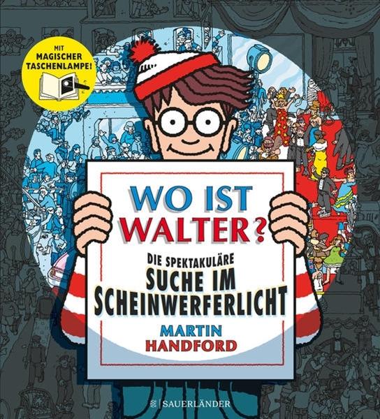 Bild von Handford, Martin : Wo ist Walter? Die spektakuläre Suche im Scheinwerferlicht
