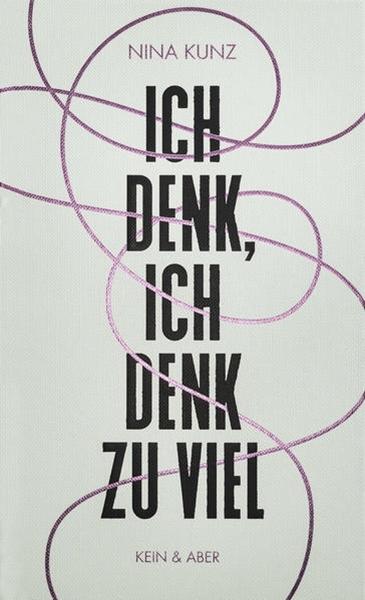 Bild von Kunz, Nina: Ich denk, ich denk zu viel