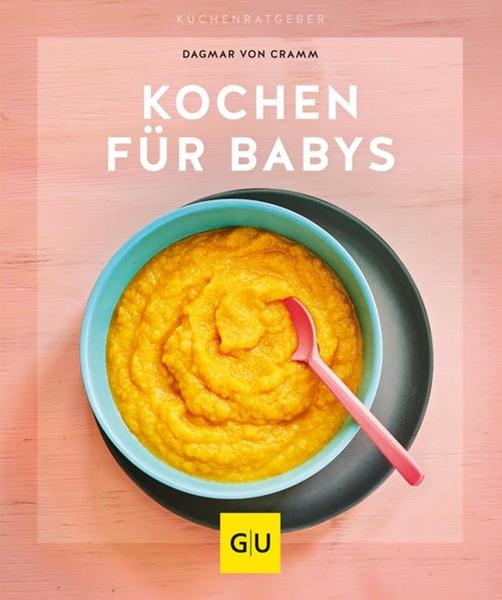 Bild von Cramm, Dagmar von: Kochen für Babys