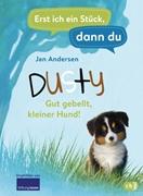 Bild von Andersen, Jan : Erst ich ein Stück, dann du - Dusty - Gut gebellt, kleiner Hund!