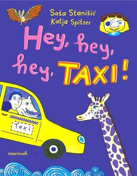 Bild von Stanisic, Sasa : Hey, hey, hey, Taxi!