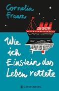 Bild von Franz, Cornelia : Wie ich Einstein das Leben rettete