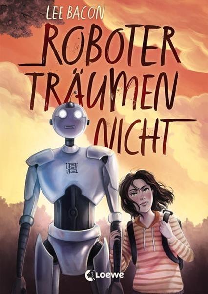 Bild von Bacon, Lee : Roboter träumen nicht