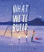 Bild von Jeffers, Oliver: What We'll Build