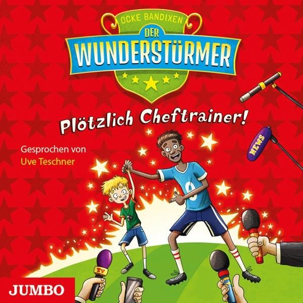 Bild von Bandixen, Ocke: Der Wunderstürmer. Plötzlich Cheftrainer!