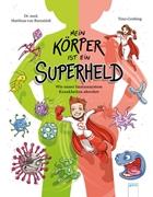 Bild von Bornstädt, Matthias von : Mein Körper ist ein Superheld. Wie unser Immunsystem Krankheiten abwehrt
