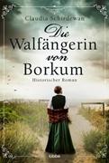 Bild von Schirdewan, Claudia: Die Walfängerin von Borkum