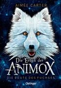 Bild von Carter, Aimée : Die Erben der Animox 1. Die Beute des Fuchses