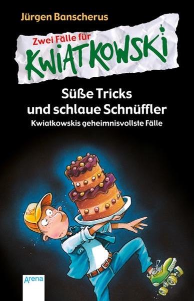 Bild von Banscherus, Jürgen : Süße Tricks und schlaue Schnüffler. Kwiatkowskis geheimnisvollste Fälle