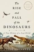 Bild von Brusatte, Steve: The Rise and Fall of the Dinosaurs