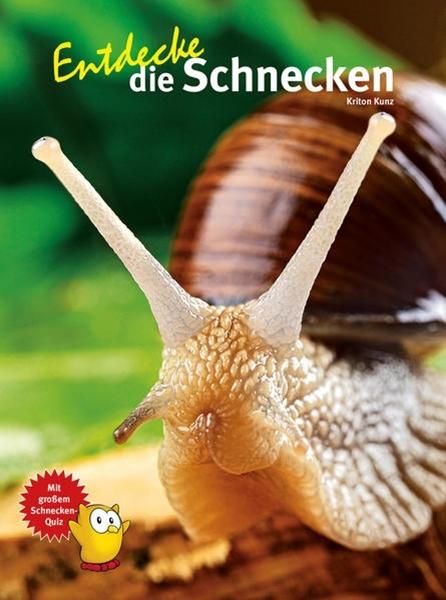 Bild von Kunz, Kriton: Entdecke die Schnecken
