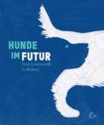 Bild von Rieder, Susanna : Hunde im Futur