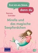 Bild von Schröder, Patricia : Erst ich ein Stück, dann du - Mirella und das magische Seepferdchen