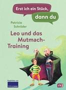 Bild von Schröder, Patricia : Erst ich ein Stück, dann du - Leo und das Mutmach-Training