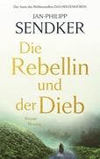 Bild von Sendker, Jan-Philipp: Die Rebellin und der Dieb