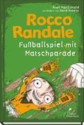 Bild von MacDonald, Alan : Rocco Randale 07 - Fußballspiel mit Matschparade