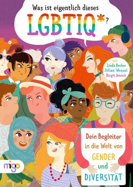 Bild von Becker, Linda : Was ist eigentlich dieses LGBTIQ*?