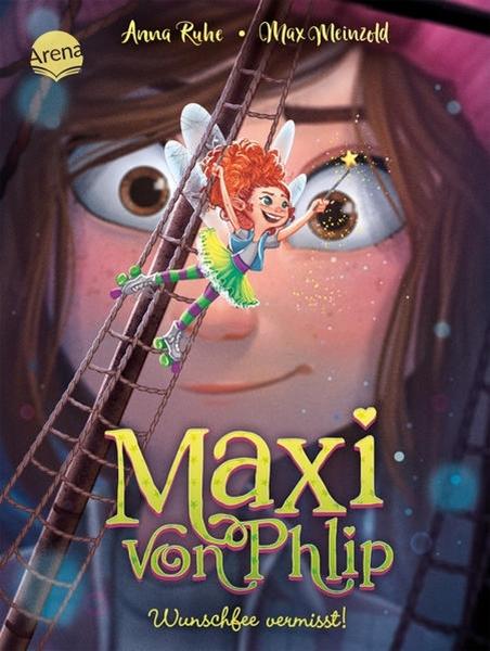 Bild von Ruhe, Anna : Maxi von Phlip (2). Wunschfee vermisst!