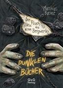 Bild von Bauer, Matthias : Die dunklen Bücher - Der Fluch des alten Bergwerks