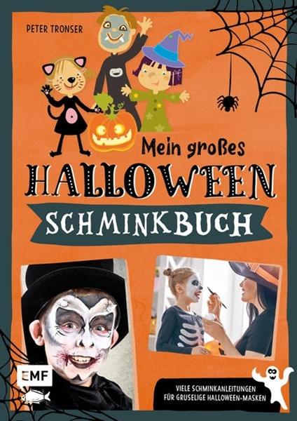 Bild von Tronser, Peter: Mein großes Halloween-Schminkbuch - Über 30 gruselige Gesichter schminken: Hexe, Fledermaus, Skelett, Dracula und Co