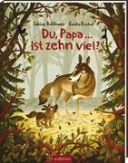 Bild von Bohlmann, Sabine : Du, Papa ... Ist zehn viel?