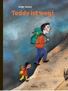 Bild von Damm, Antje : Teddy ist weg!