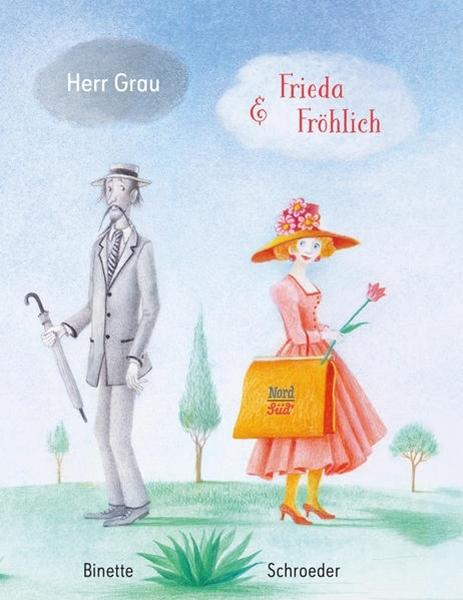 Bild von Schroeder, Binette : Herr Grau & Frieda Fröhlich