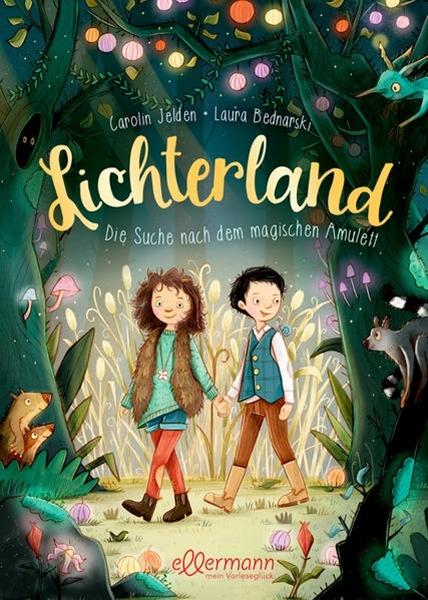 Bild von Jelden, Carolin : Lichterland 1. Die Suche nach dem magischen Amulett