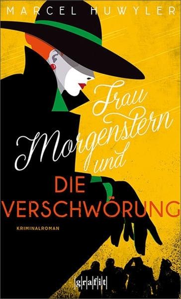 Bild von Huwyler, Marcel: Frau Morgenstern und die Verschwörung